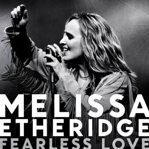 Melissa Etheridge Fearless Love