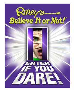 Ripley's Believe It Or Not! - Enter If You Dare