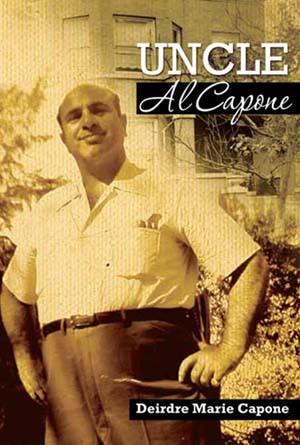 Deirdre Capone - Uncle Al Capone