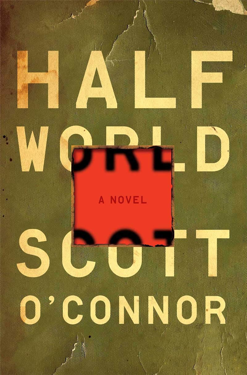 Scott O'Connor - Half World: A Novel