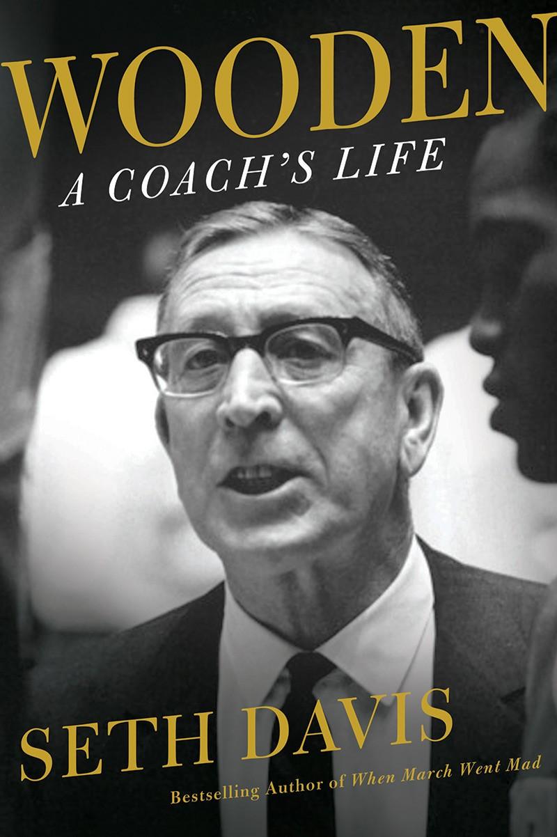 Seth Davis - Wooden: A Coach's Life