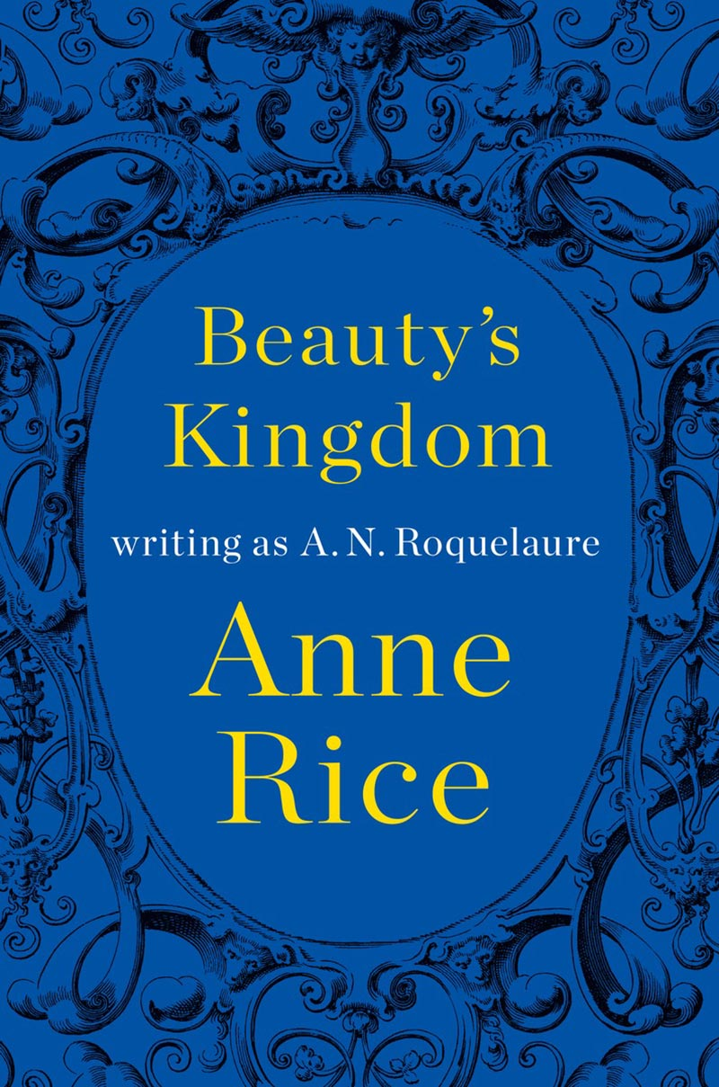 Anne Rice - Beauty's Kingdom