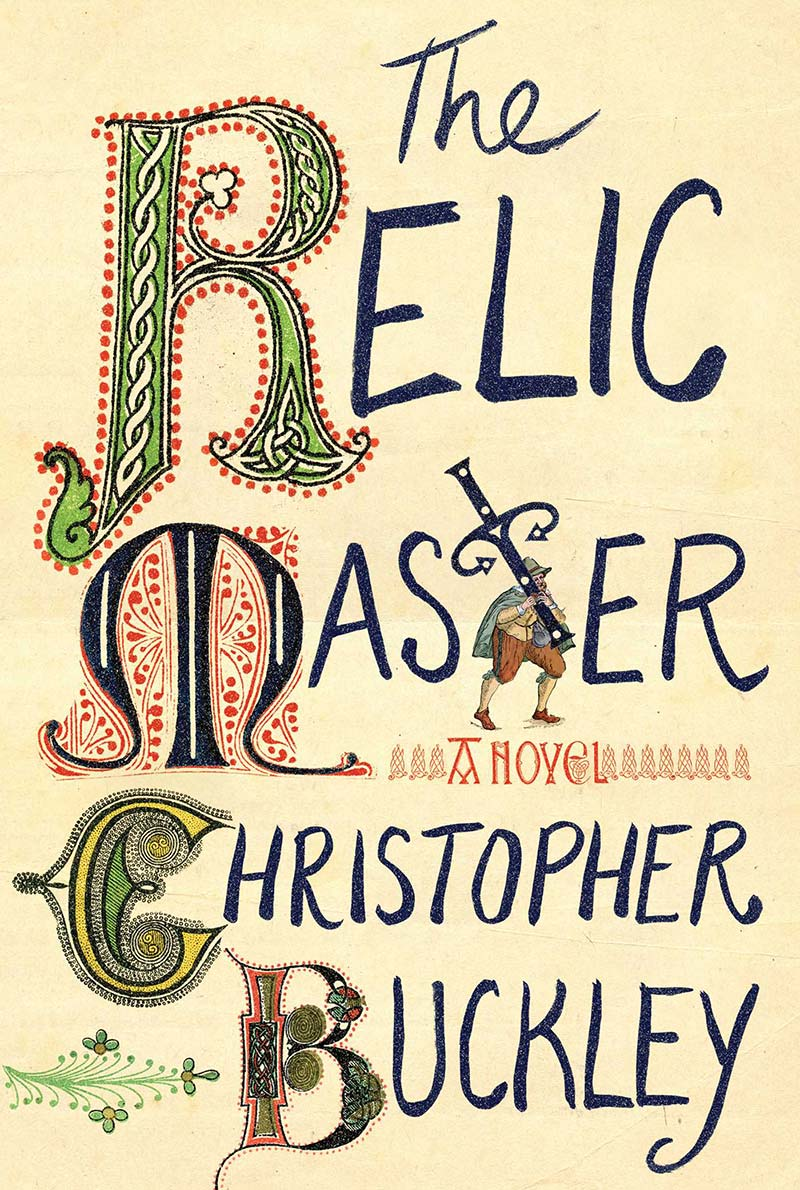 Christopher Buckley - The Relic Master: A Novel